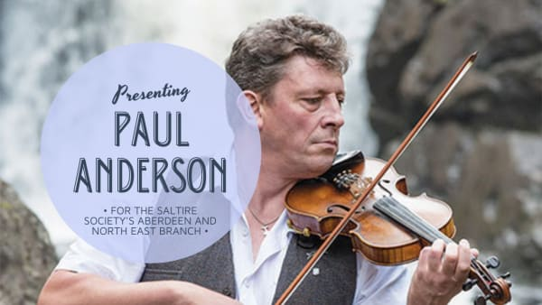 Aberdeen Branch Event: Paul Anderson - The Fiddle Music of Scotland